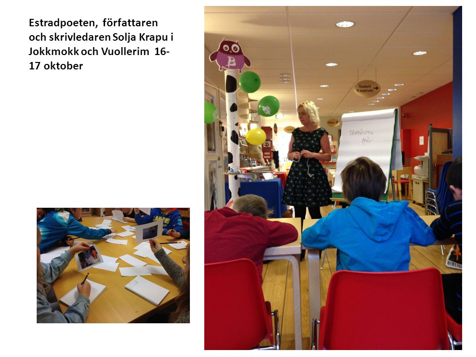 Estradpoeten, författaren och skrivledaren Solja Krapu i Jokkmokk och Vuollerim 16- 17 oktober