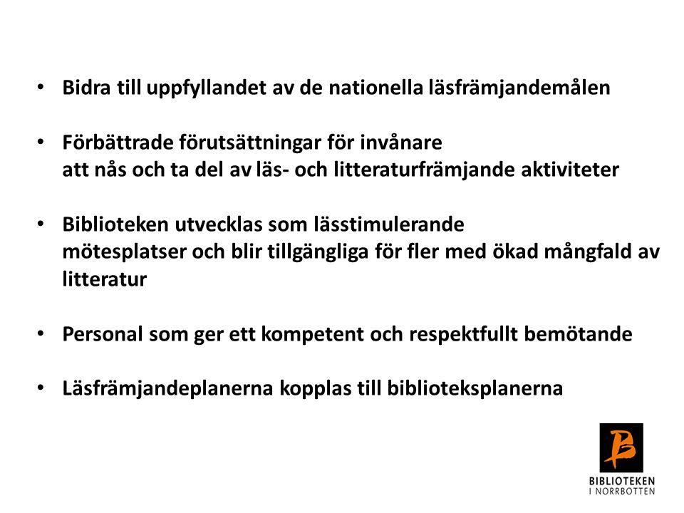 Bidra till uppfyllandet av de nationella läsfrämjandemålen Förbättrade förutsättningar för invånare att nås och ta del av läs- och litteraturfrämjande