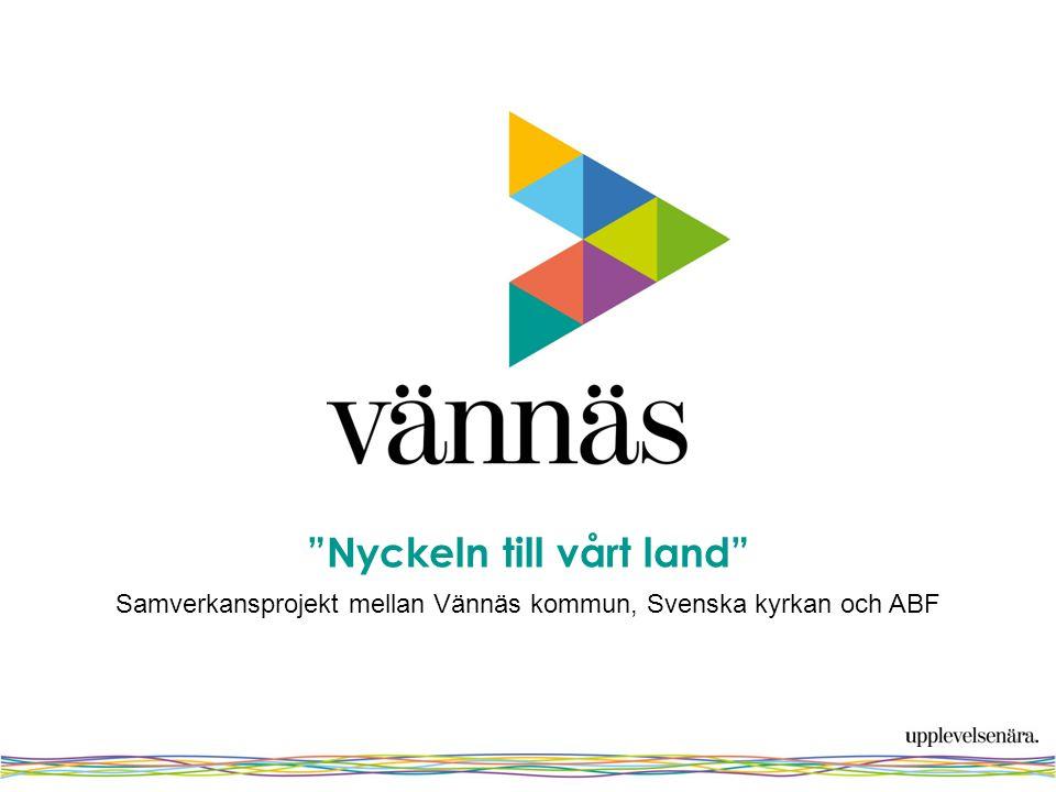 Nyckeln till vårt land Samverkansprojekt mellan Vännäs kommun, Svenska kyrkan och ABF