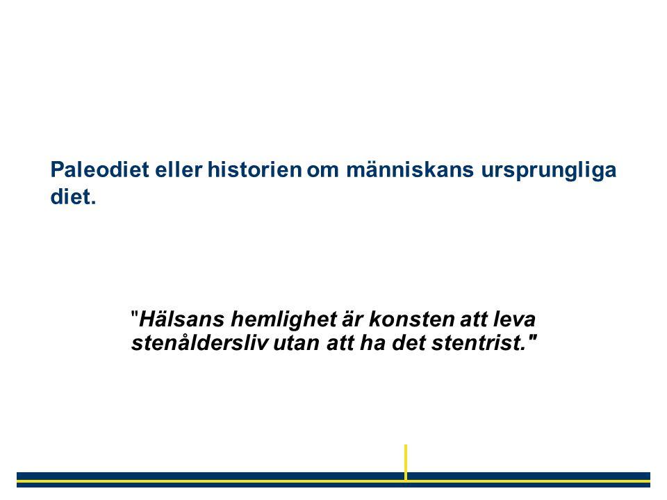 Paleodiet eller historien om människans ursprungliga diet.
