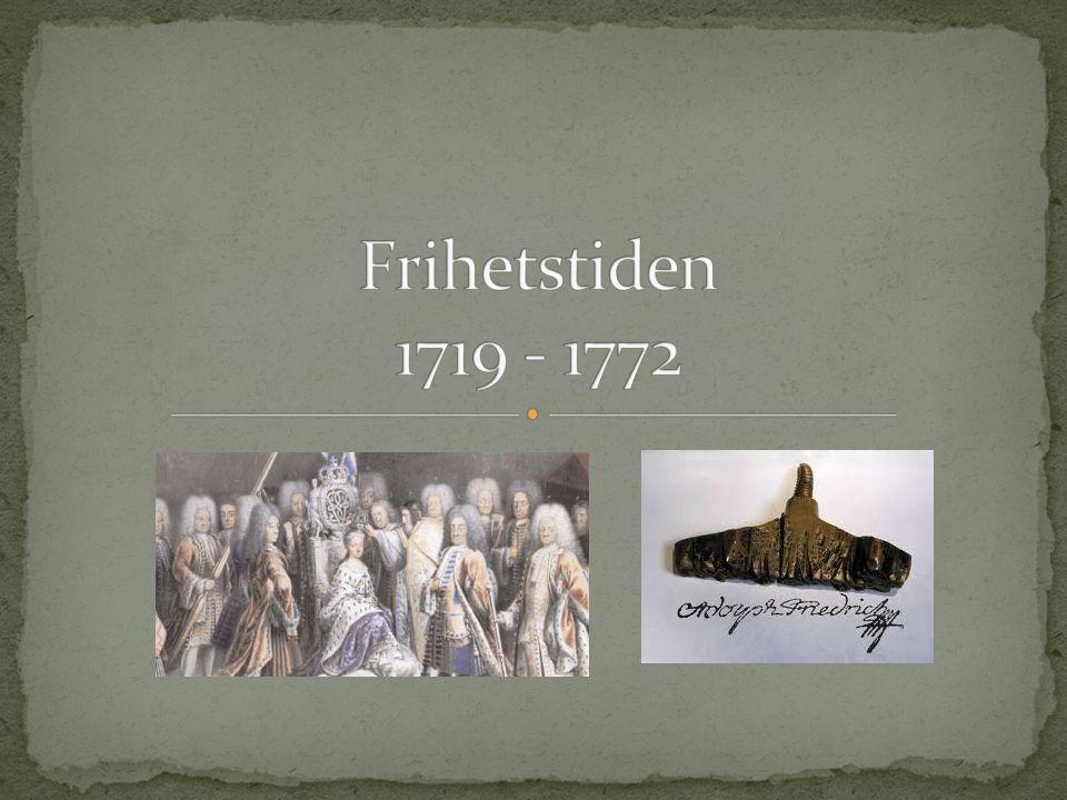 Sverige får ny regent.Karl XII hade inga barn.