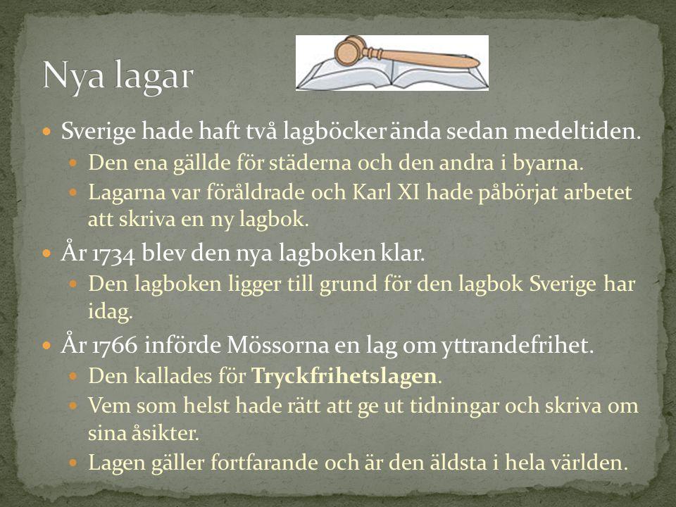 Sverige hade haft två lagböcker ända sedan medeltiden. Den ena gällde för städerna och den andra i byarna. Lagarna var föråldrade och Karl XI hade påb