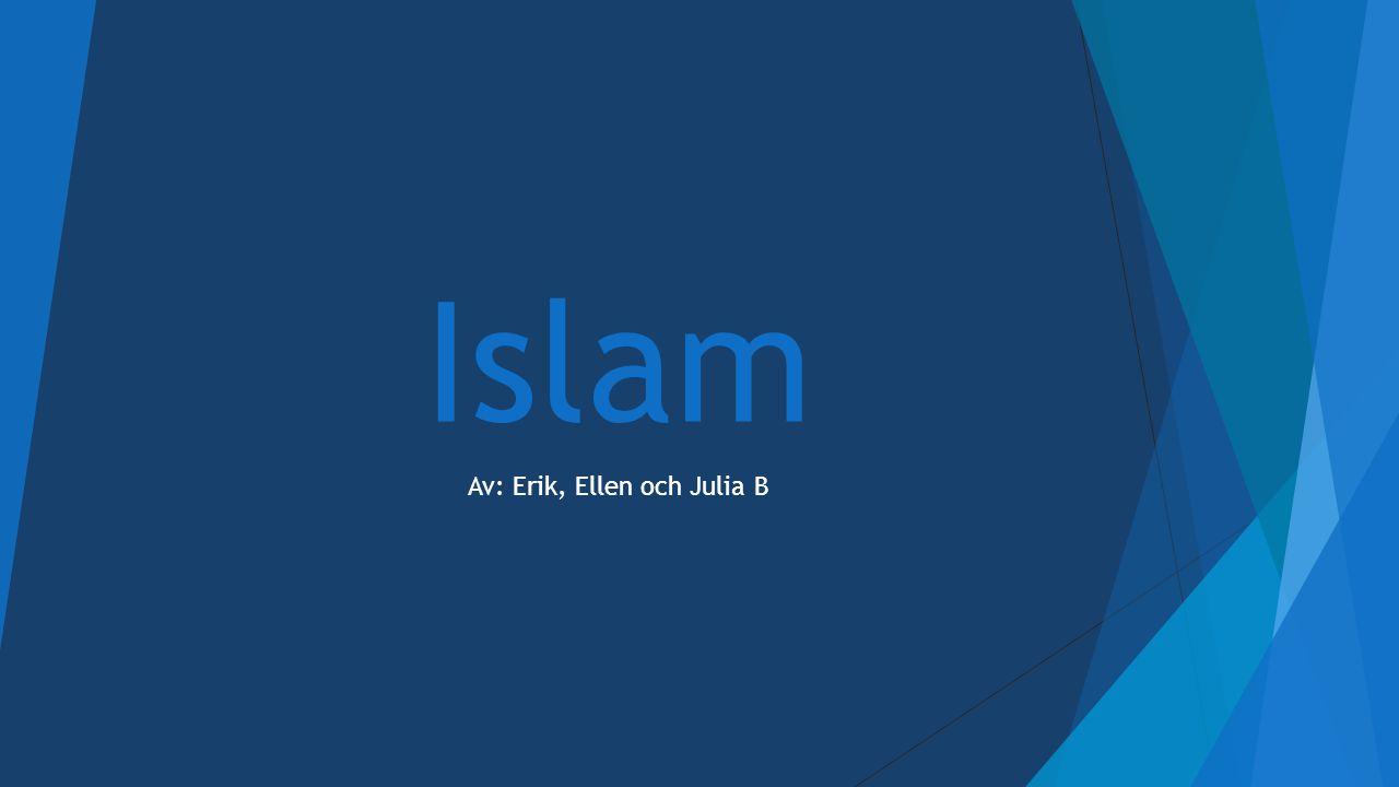 Islam Av: Erik, Ellen och Julia B