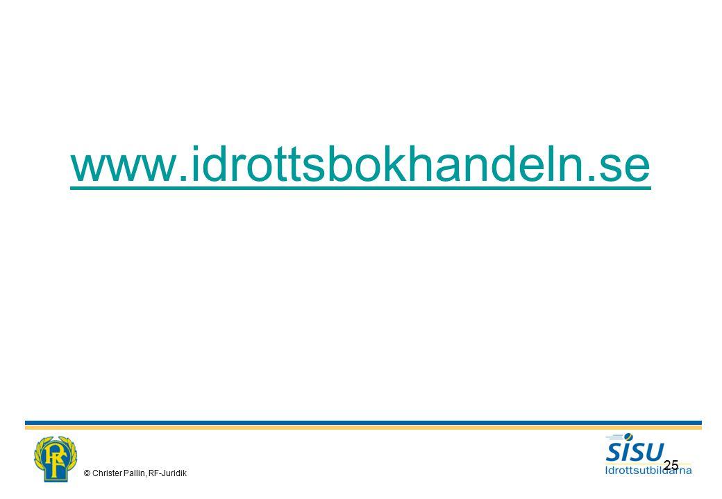 © Christer Pallin, RF-Juridik 25 www.idrottsbokhandeln.se