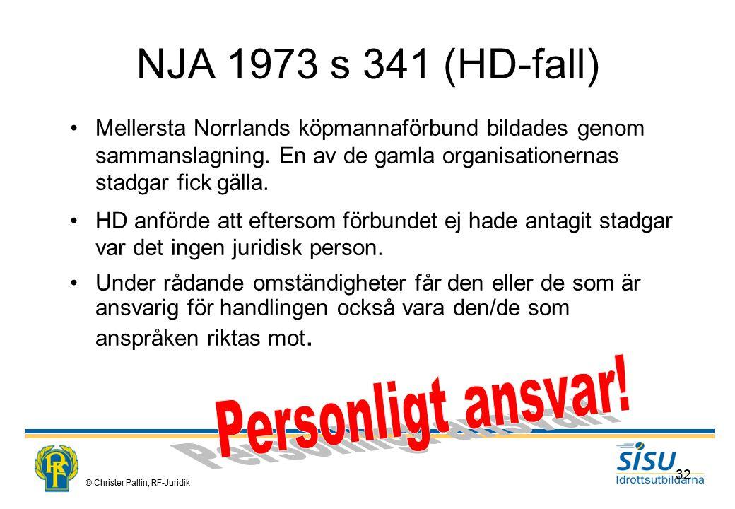 © Christer Pallin, RF-Juridik 32 NJA 1973 s 341 (HD-fall) Mellersta Norrlands köpmannaförbund bildades genom sammanslagning.