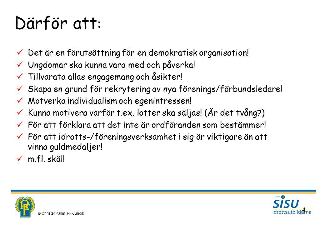 © Christer Pallin, RF-Juridik 15 Vad är en förening? Avtal om samverkan