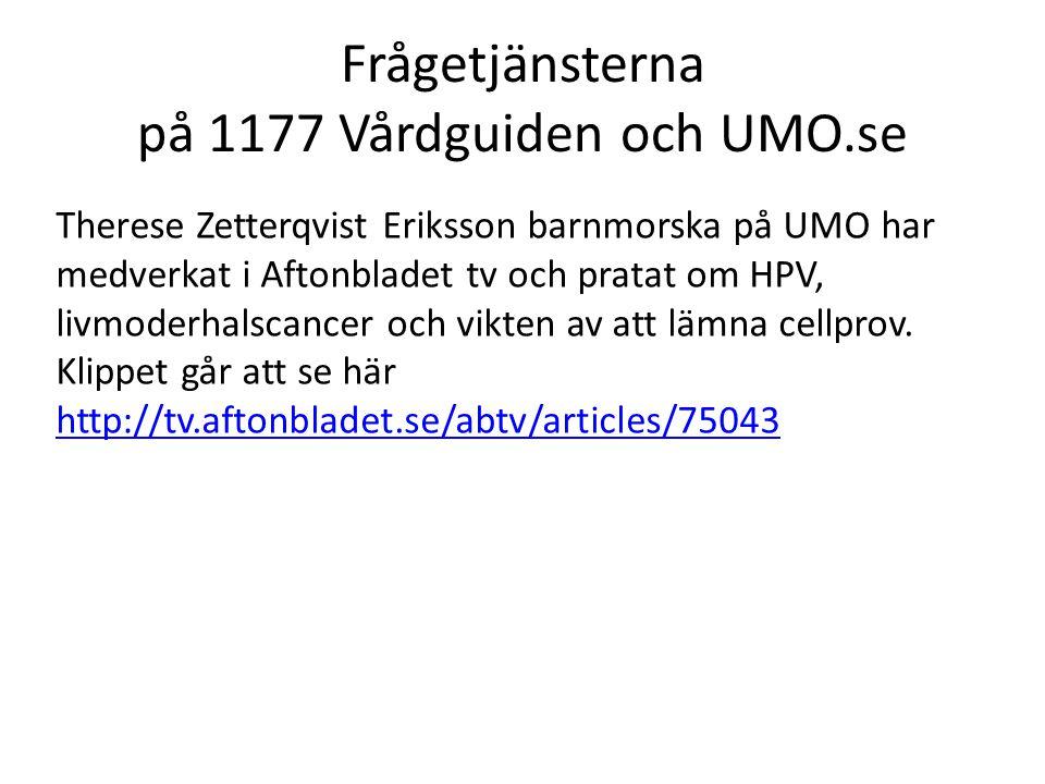 Frågetjänsterna på 1177 Vårdguiden och UMO.se Therese Zetterqvist Eriksson barnmorska på UMO har medverkat i Aftonbladet tv och pratat om HPV, livmode