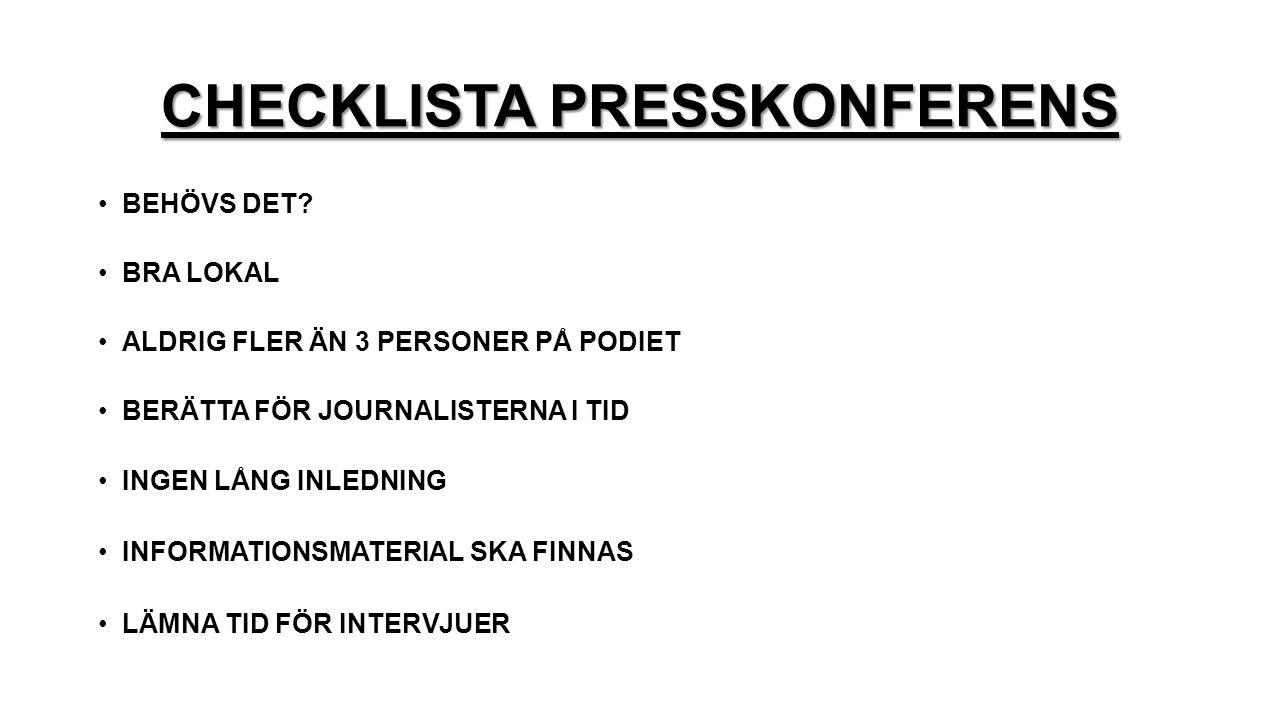 CHECKLISTA PRESSKONFERENS BEHÖVS DET.