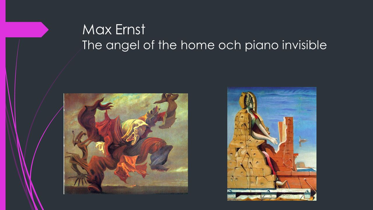 Max Ernst The angel of the home och piano invisible