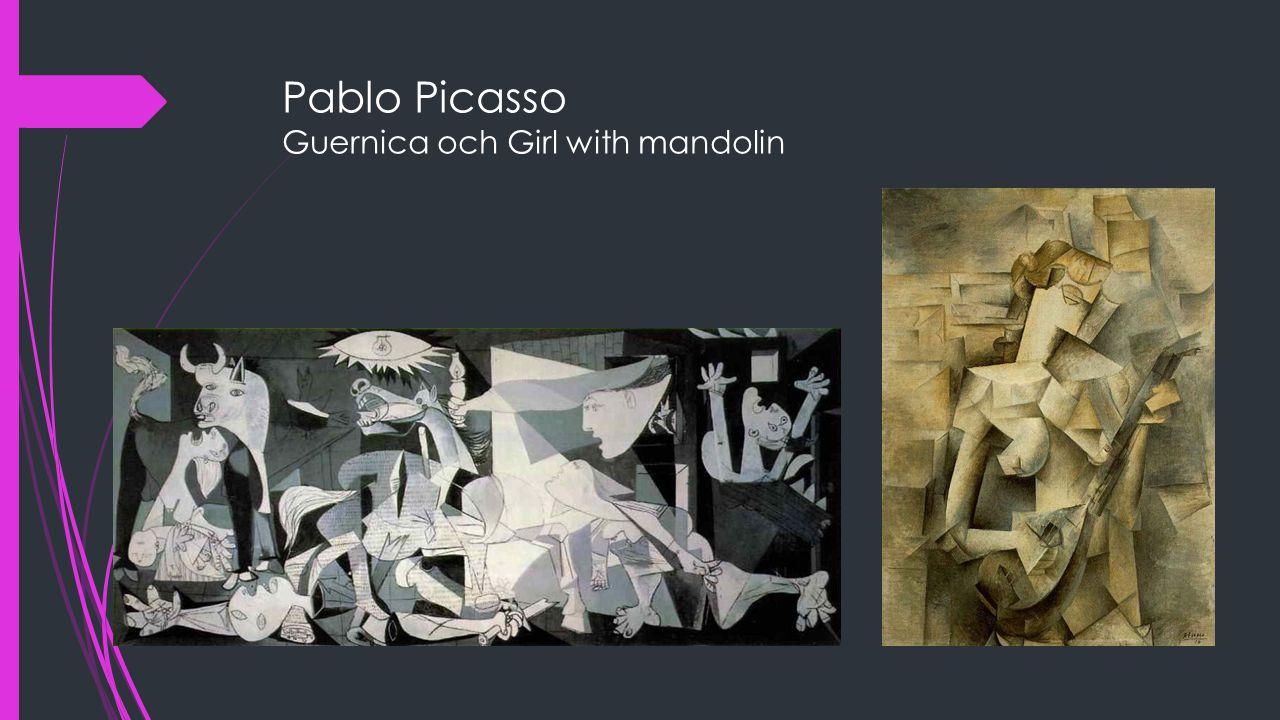 Pablo Picasso Guernica och Girl with mandolin