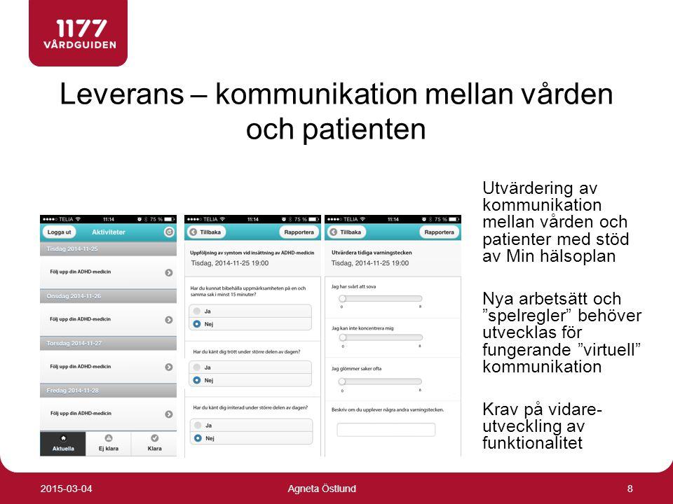 2015-03-04Agneta Östlund 8 Leverans – kommunikation mellan vården och patienten Utvärdering av kommunikation mellan vården och patienter med stöd av Min hälsoplan Nya arbetsätt och spelregler behöver utvecklas för fungerande virtuell kommunikation Krav på vidare- utveckling av funktionalitet