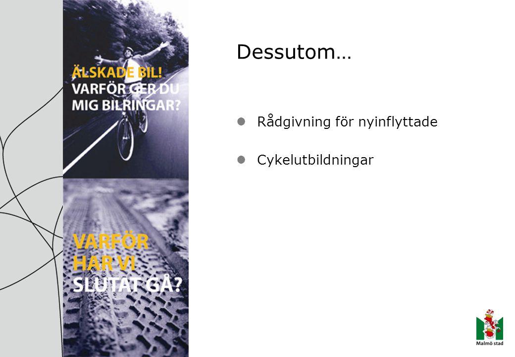 Dessutom… Rådgivning för nyinflyttade Cykelutbildningar