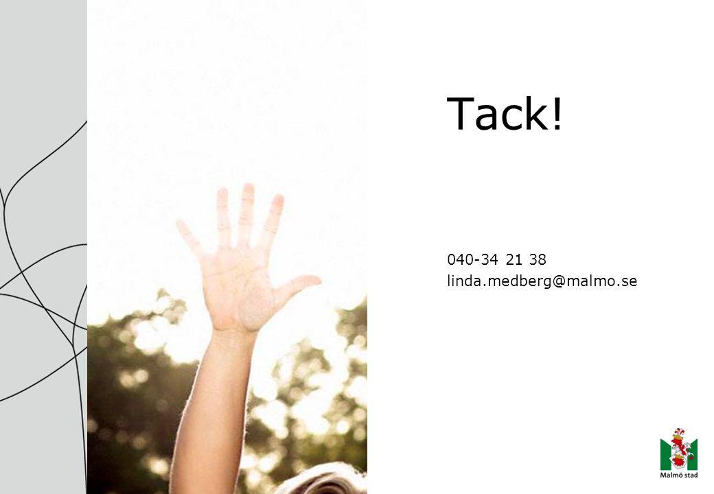 Tack! 040-34 21 38 linda.medberg@malmo.se