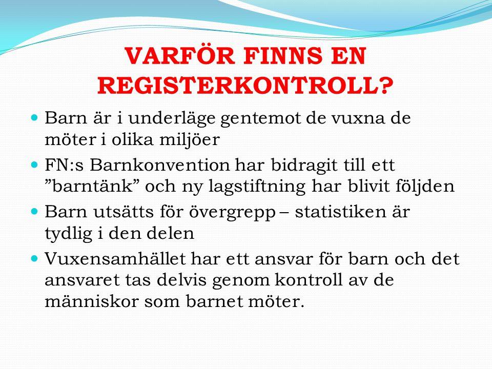 VILKA BROTT FÅR POLISANMÄLAS.
