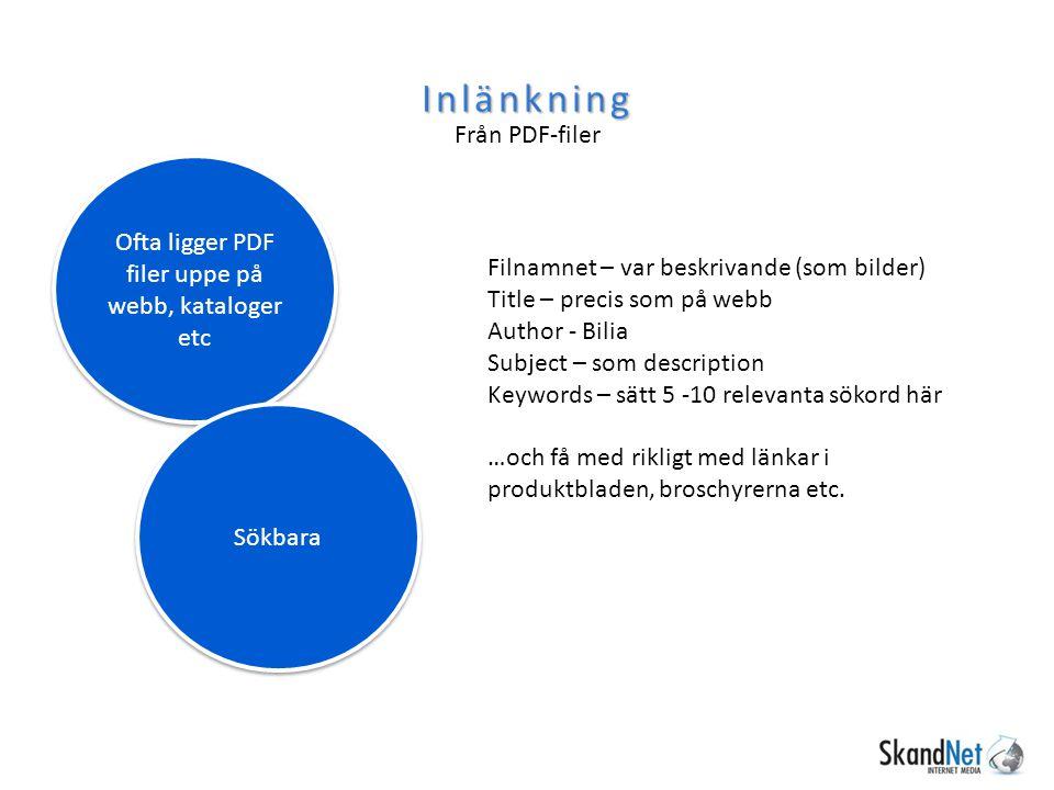 Inlänkning Från PDF-filer Ofta ligger PDF filer uppe på webb, kataloger etc Sökbara Filnamnet – var beskrivande (som bilder) Title – precis som på web