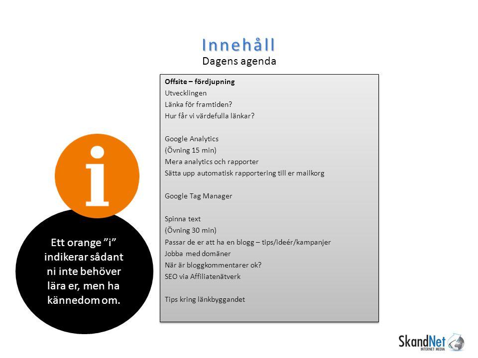 """Innehåll Dagens agenda Ett orange """"i"""" indikerar sådant ni inte behöver lära er, men ha kännedom om."""