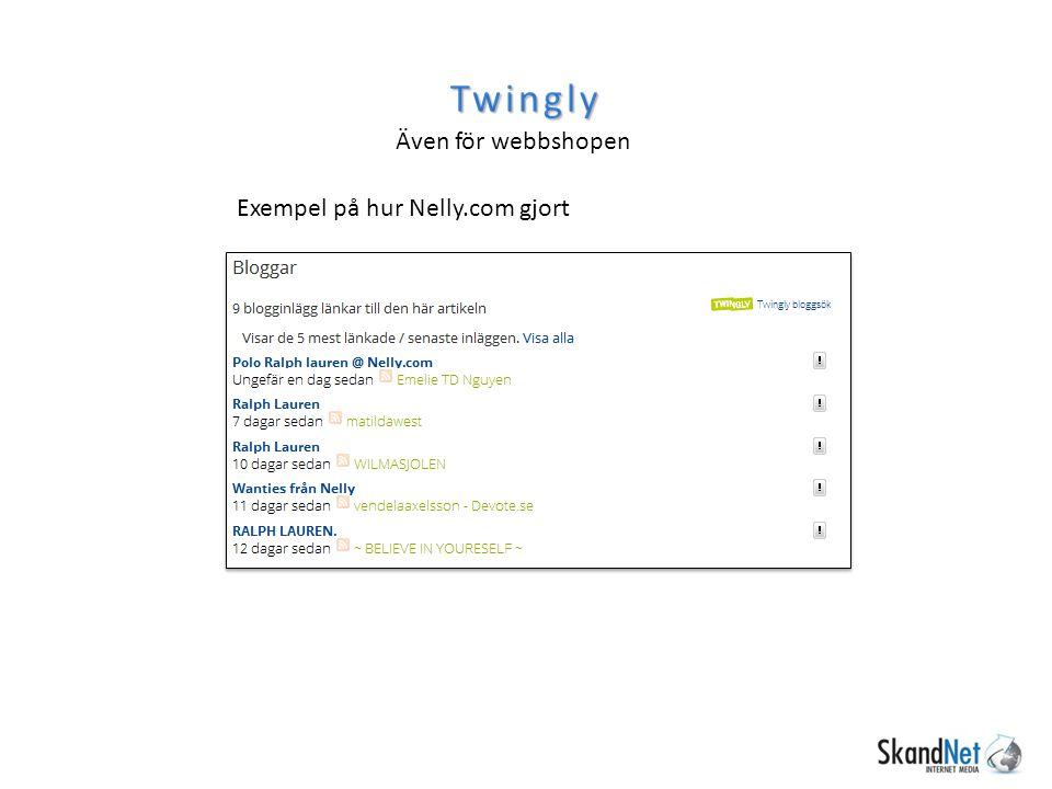 Twingly Även för webbshopen Exempel på hur Nelly.com gjort