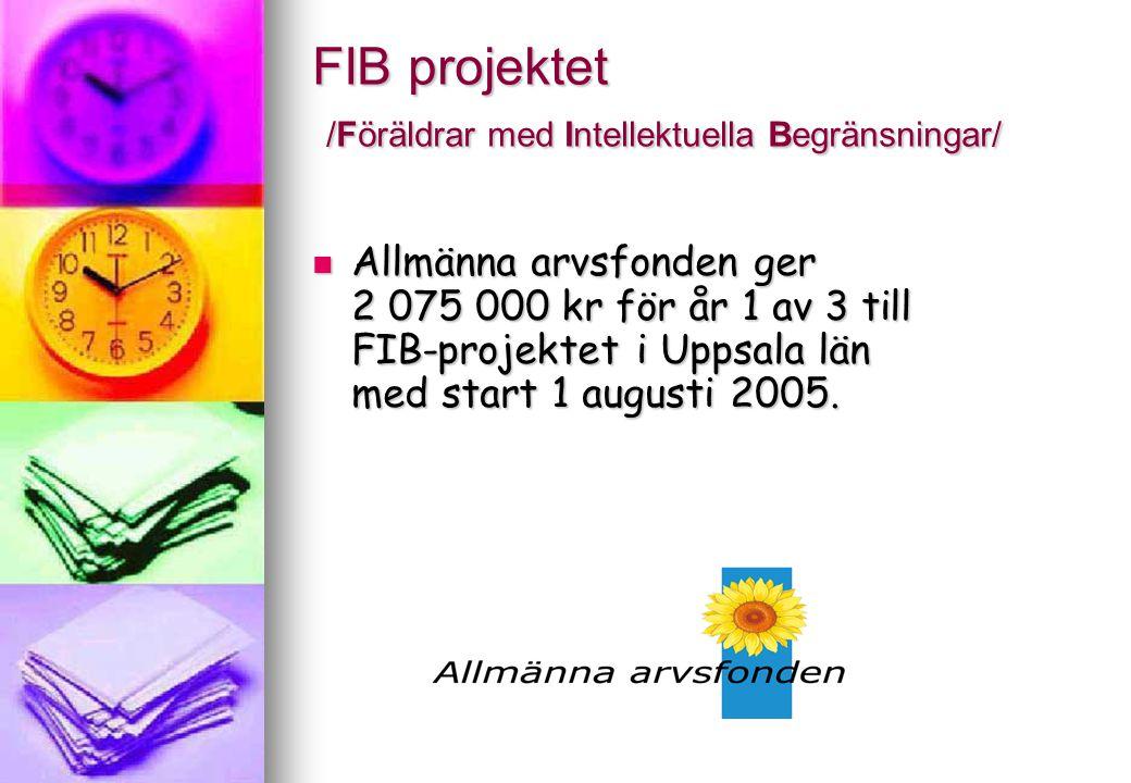 FIB projektet /Föräldrar med Intellektuella Begränsningar/ Allmänna arvsfonden ger 2 075 000 kr för år 1 av 3 till FIB-projektet i Uppsala län med sta