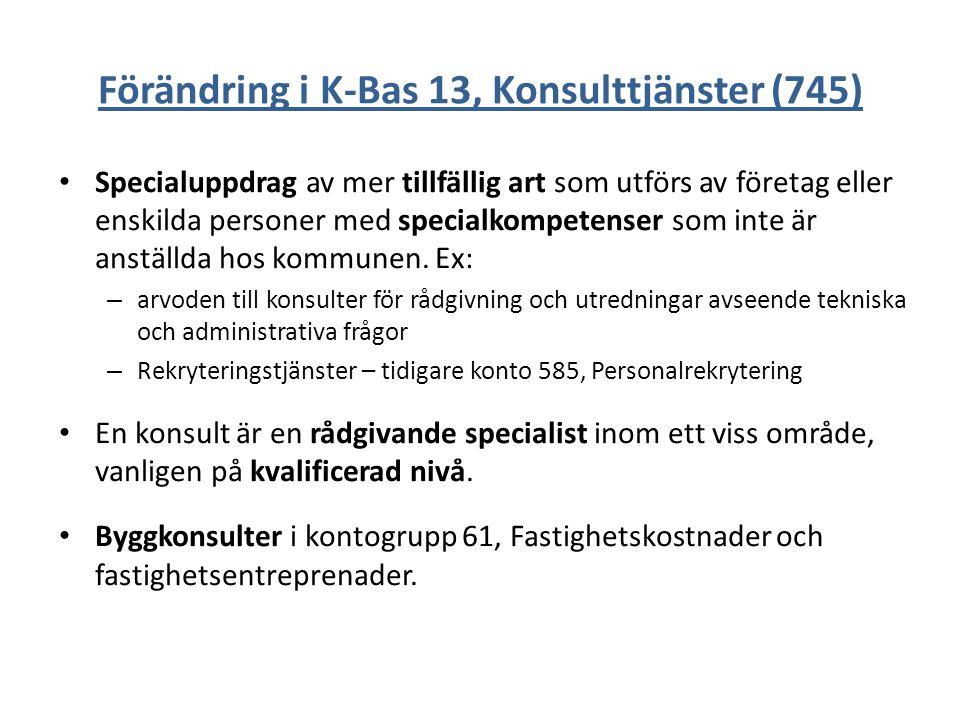 Förändring i K-Bas 13, Konsulttjänster (745) Specialuppdrag av mer tillfällig art som utförs av företag eller enskilda personer med specialkompetenser