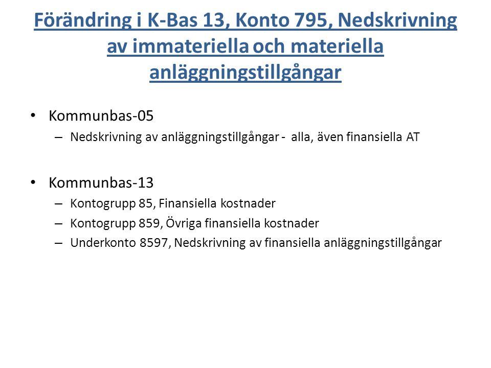 Förändring i K-Bas 13, Konto 795, Nedskrivning av immateriella och materiella anläggningstillgångar Kommunbas-05 – Nedskrivning av anläggningstillgång
