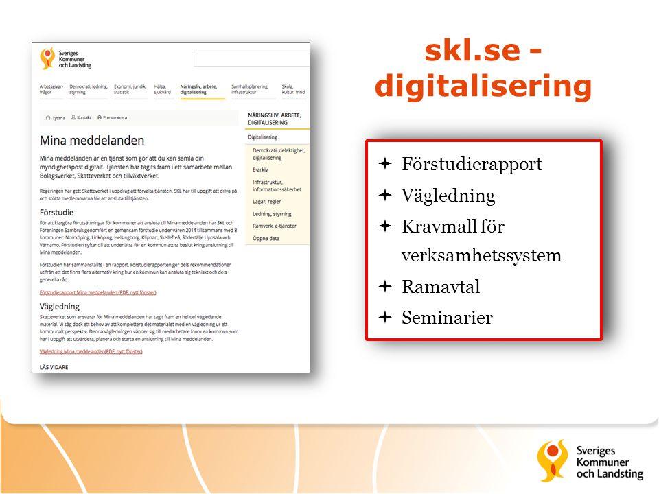 skl.se - digitalisering  Förstudierapport  Vägledning  Kravmall för verksamhetssystem  Ramavtal  Seminarier  Förstudierapport  Vägledning  Kra