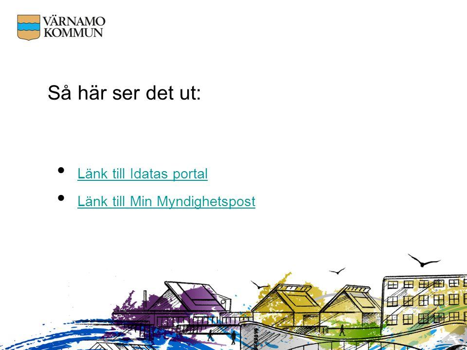 Så här ser det ut: Länk till Idatas portal Länk till Min Myndighetspost