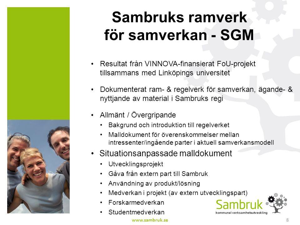 kommunal verksamhetsutveckling Sambruks ramverk för samverkan - SGM Resultat från VINNOVA-finansierat FoU-projekt tillsammans med Linköpings universit