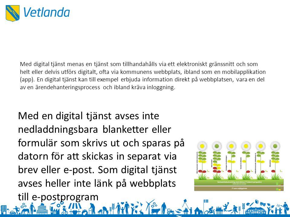 Med digital tjänst menas en tjänst som tillhandahålls via ett elektroniskt gränssnitt och som helt eller delvis utförs digitalt, ofta via kommunens we
