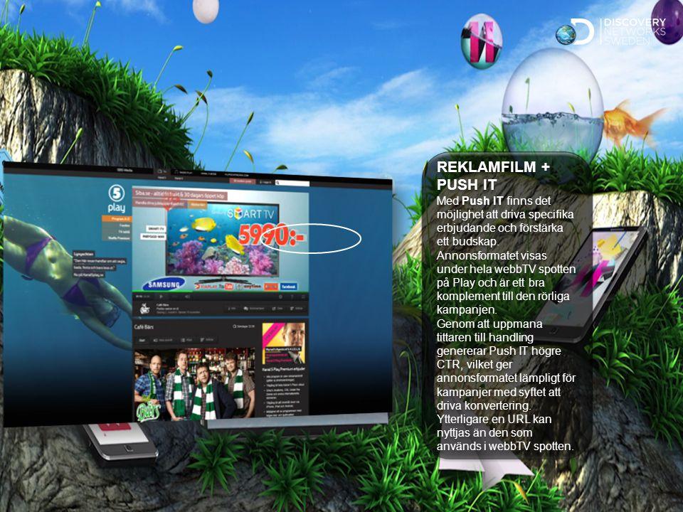 Sv Standard REKLAMFILM + PUSH IT Med Push IT finns det möjlighet att driva specifika erbjudande och förstärka ett budskap.