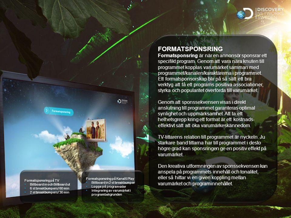 Sv Standard FORMATSPONSRING Formatsponsring är när en annonsör sponsrar ett specifikt program.