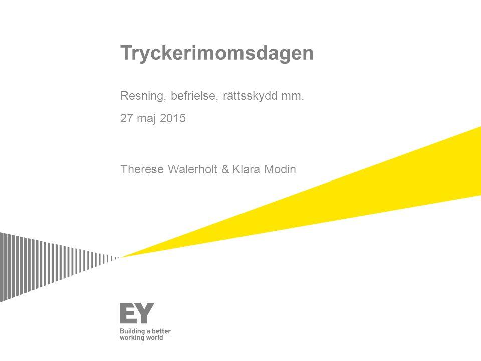 Tryckerimomsdagen Resning, befrielse, rättsskydd mm. 27 maj 2015 Therese Walerholt & Klara Modin
