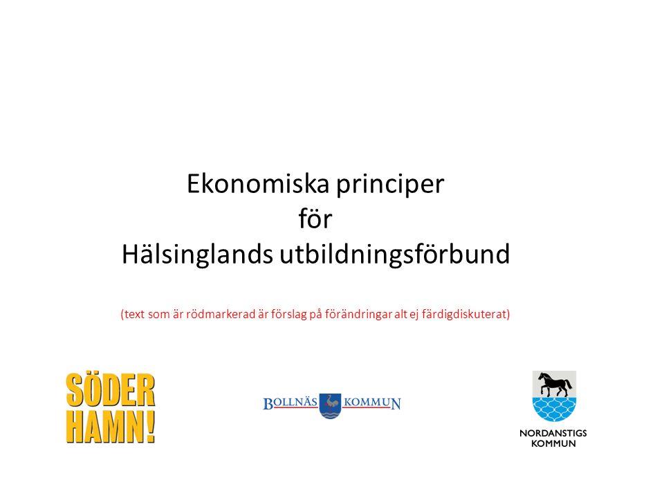 Ekonomiska principer för Hälsinglands utbildningsförbund (text som är rödmarkerad är förslag på förändringar alt ej färdigdiskuterat)