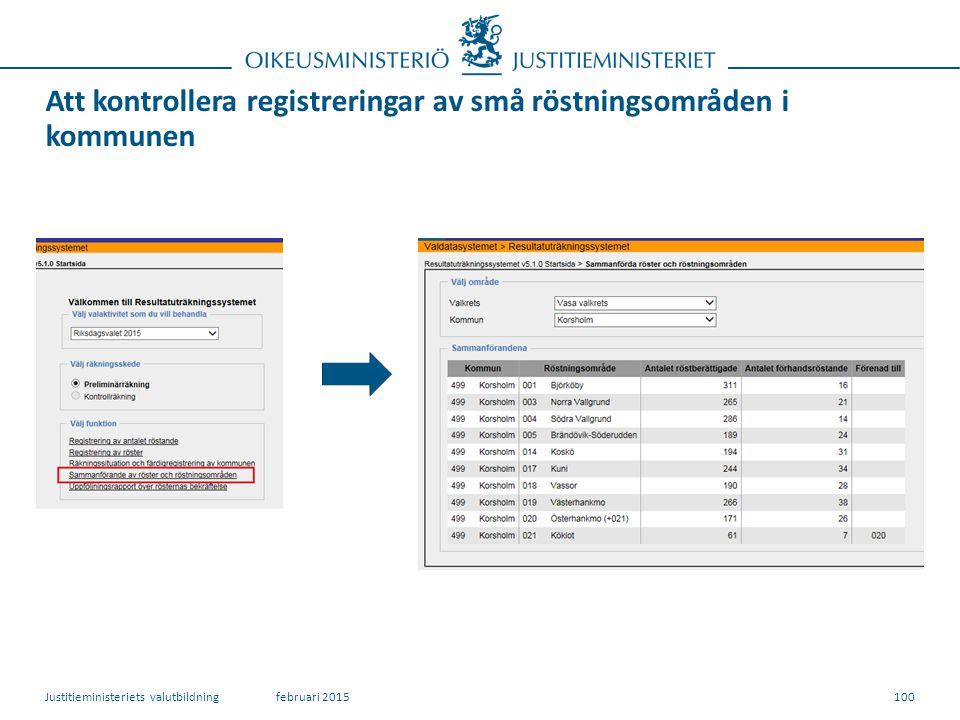 Att kontrollera registreringar av små röstningsområden i kommunen 100februari 2015Justitieministeriets valutbildning