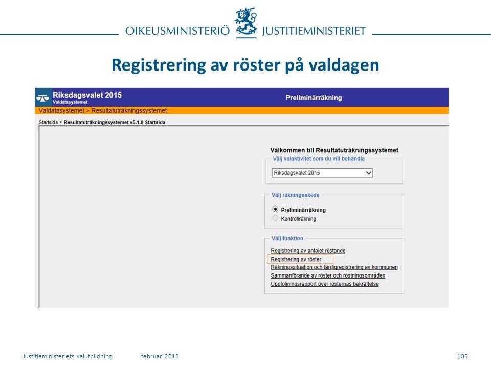 Registrering av röster på valdagen 105februari 2015Justitieministeriets valutbildning
