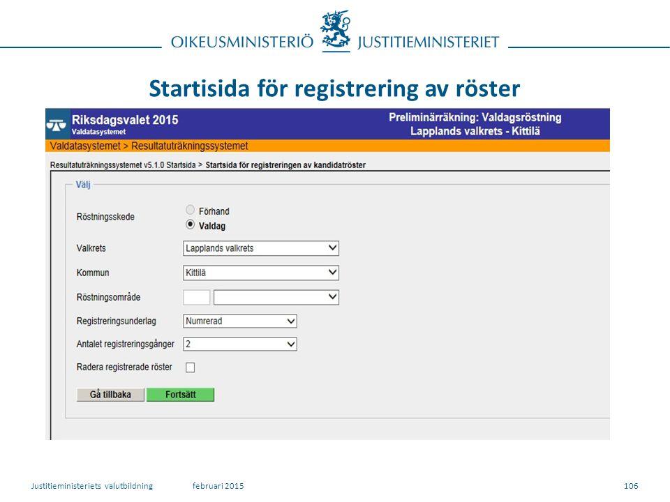 Startisida för registrering av röster 106februari 2015Justitieministeriets valutbildning