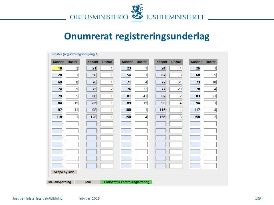 Onumrerat registreringsunderlag 109februari 2015Justitieministeriets valutbildning
