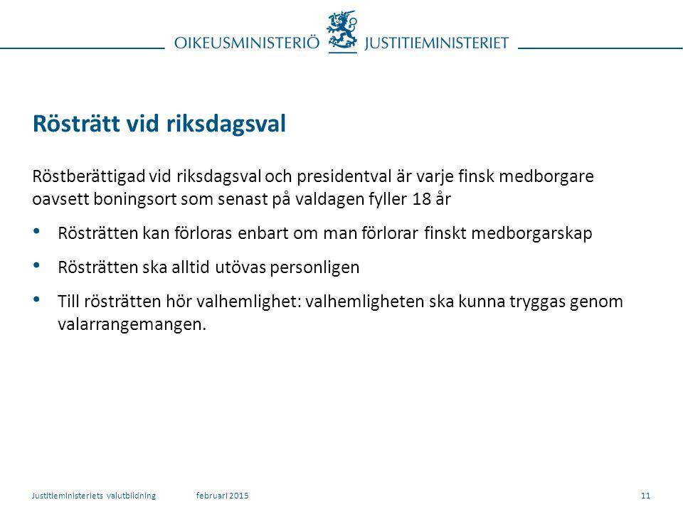 Rösträtt vid riksdagsval Röstberättigad vid riksdagsval och presidentval är varje finsk medborgare oavsett boningsort som senast på valdagen fyller 18 år Rösträtten kan förloras enbart om man förlorar finskt medborgarskap Rösträtten ska alltid utövas personligen Till rösträtten hör valhemlighet: valhemligheten ska kunna tryggas genom valarrangemangen.
