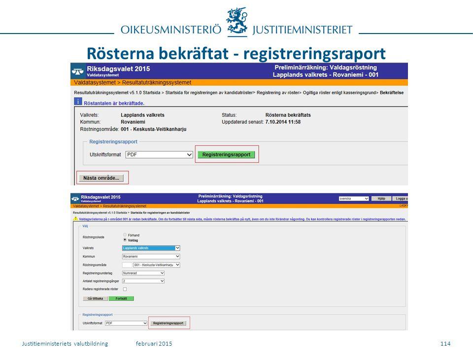 Rösterna bekräftat - registreringsraport 114februari 2015Justitieministeriets valutbildning