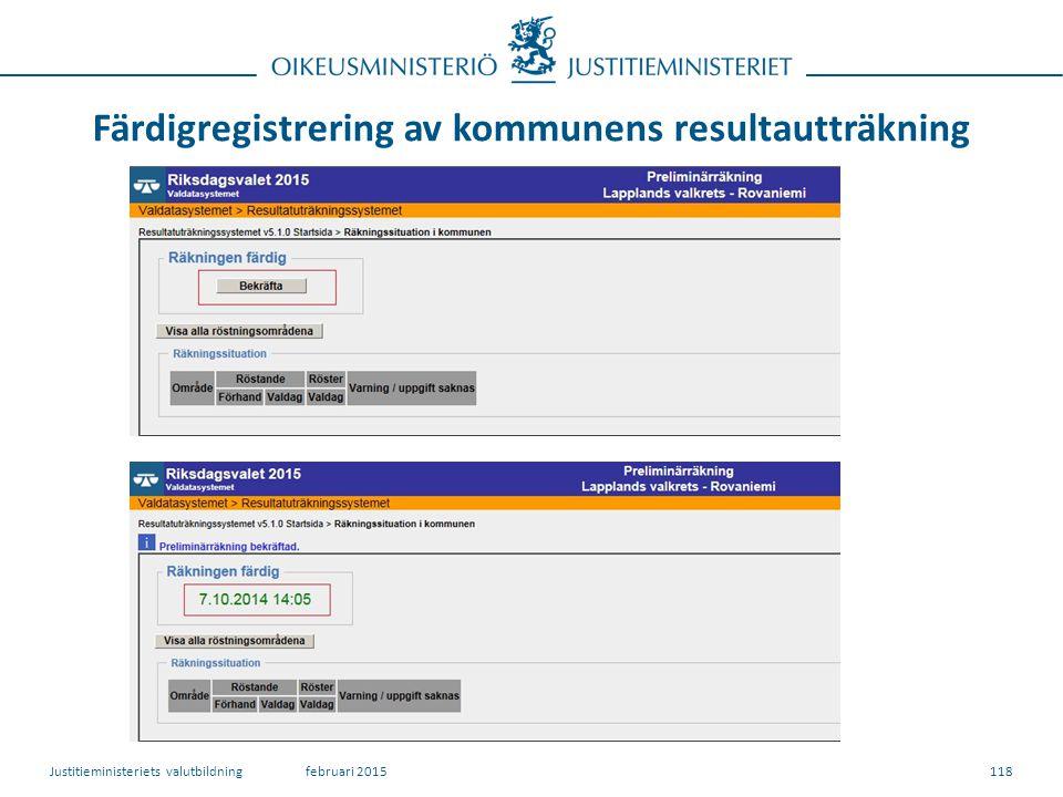 Färdigregistrering av kommunens resultautträkning 118februari 2015Justitieministeriets valutbildning