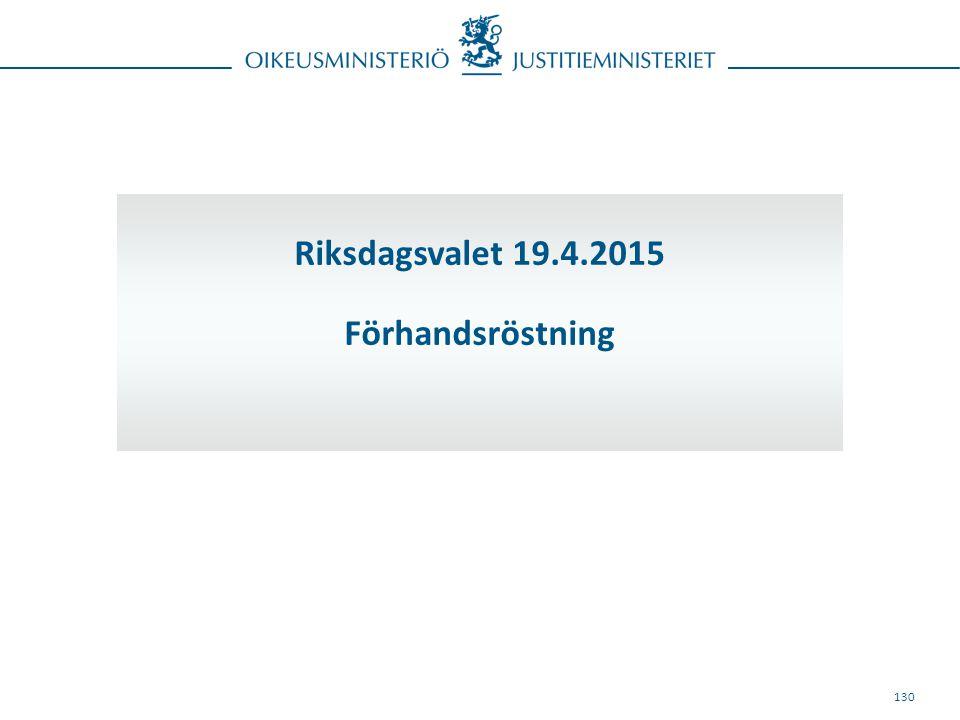 130 Riksdagsvalet 19.4.2015 Förhandsröstning