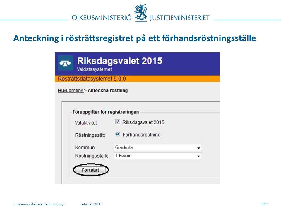 Anteckning i rösträttsregistret på ett förhandsröstningsställe 142februari 2015Justitieministeriets valutbildning