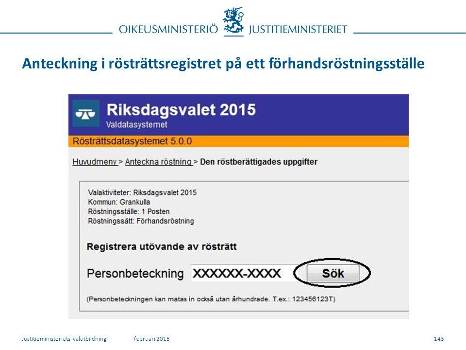 Anteckning i rösträttsregistret på ett förhandsröstningsställe 143februari 2015Justitieministeriets valutbildning