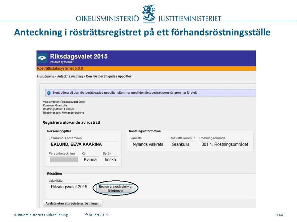 Anteckning i rösträttsregistret på ett förhandsröstningsställe 144februari 2015Justitieministeriets valutbildning