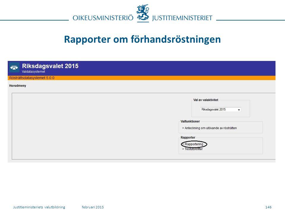 Rapporter om förhandsröstningen 146februari 2015Justitieministeriets valutbildning