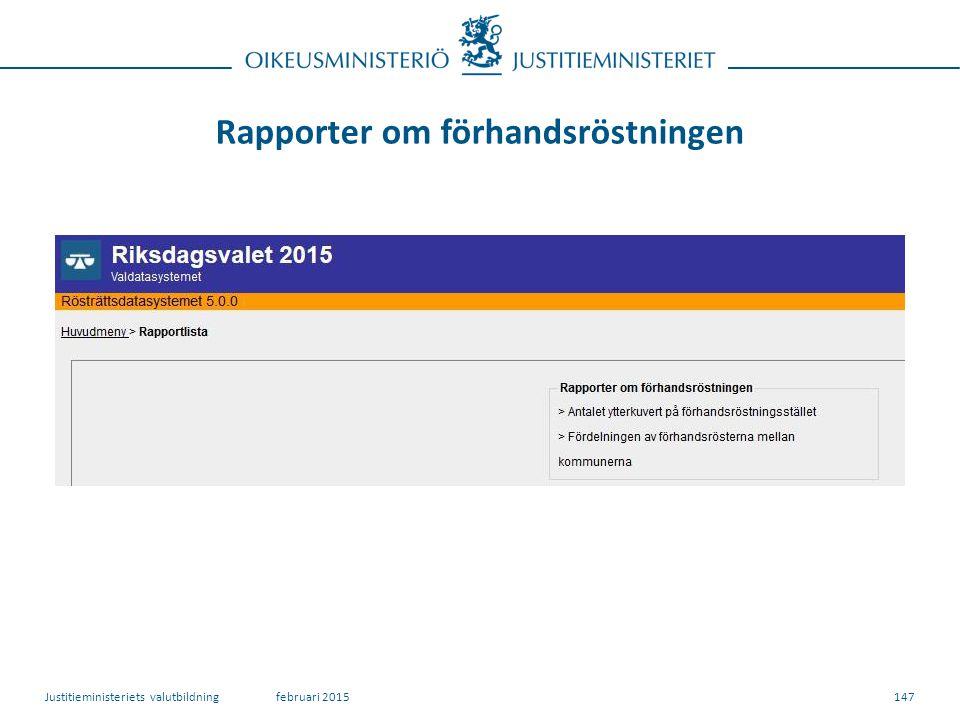 Rapporter om förhandsröstningen 147februari 2015Justitieministeriets valutbildning
