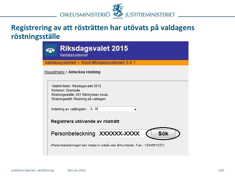 Registrering av att rösträtten har utövats på valdagens röstningsställe 193februari 2015Justitieministeriets valutbildning