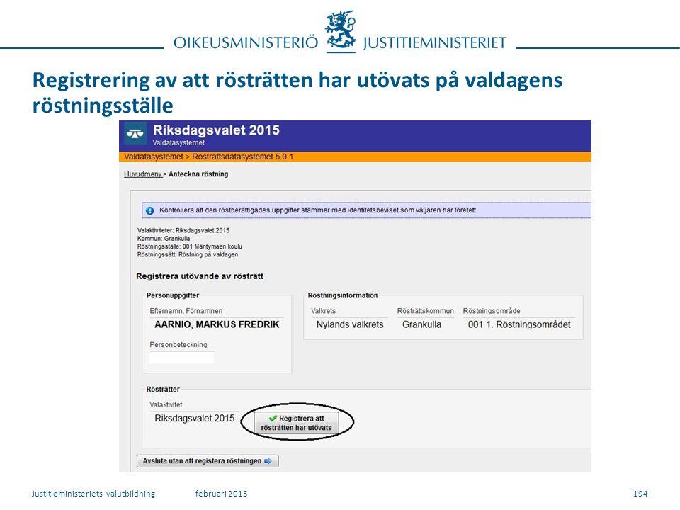 Registrering av att rösträtten har utövats på valdagens röstningsställe 194februari 2015Justitieministeriets valutbildning