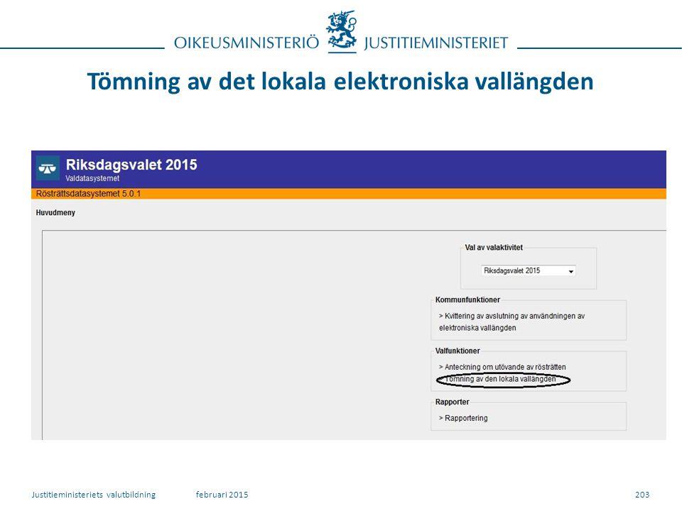 Tömning av det lokala elektroniska vallängden 203februari 2015Justitieministeriets valutbildning