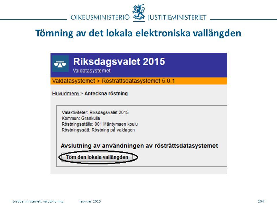Tömning av det lokala elektroniska vallängden 204februari 2015Justitieministeriets valutbildning