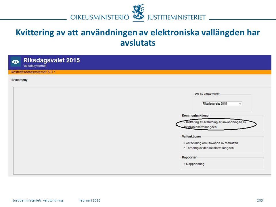 Kvittering av att användningen av elektroniska vallängden har avslutats 205februari 2015Justitieministeriets valutbildning